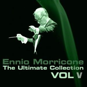 Альбом: Ennio Morricone - The Ultimate Collection, Vol. 5