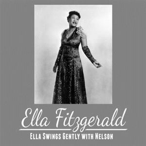 Альбом: Ella Fitzgerald - Ella Swings Gently With Nelson