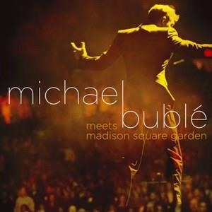 Альбом: Michael Bublé - Michael Bublé Meets Madison Square Garden