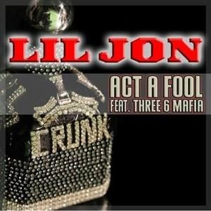 Альбом: Lil Jon - Act A Fool - Single