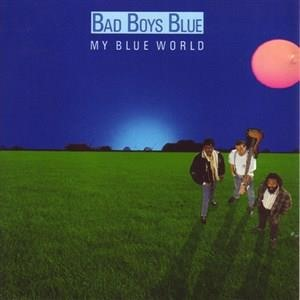 Альбом Bad Boys Blue - My Blue World