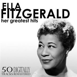 Альбом: Ella Fitzgerald - Her Greatest Hits - 50 Tracks