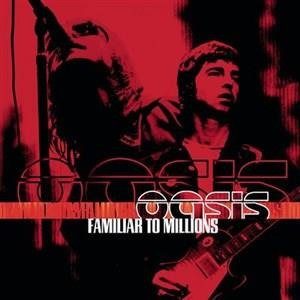 Альбом: Oasis - Familiar To Millions