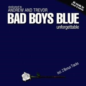 Альбом Bad Boys Blue - Unforgettable