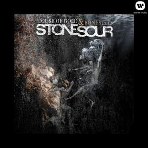 Альбом: Stone Sour - House of Gold & Bones Part 2