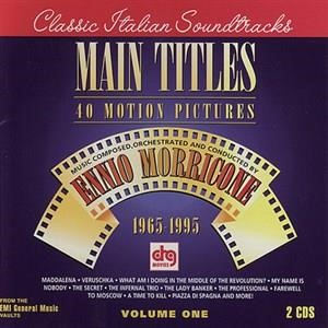 Альбом: Ennio Morricone - Main Titles - Music for 40 Motion Pictures Volume 1