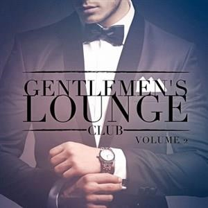 Альбом: Lounge - Gentlemen's Lounge Club, Vol. 2 (Listen to the Relaxing Sounds of Lounge Music)