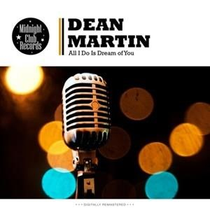 Альбом: Dean Martin - All I Do Is Dream of You