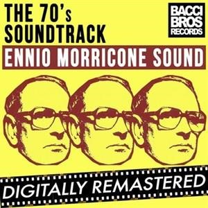 Альбом: Ennio Morricone - The 70's Soundtrack - Ennio Morricone Sound - Vol. 1