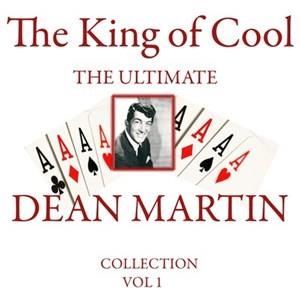 Альбом: Dean Martin - The King of Cool - The Ultimate Dean Martin Collection Vol 2