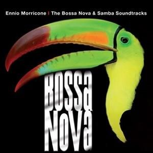 Альбом: Ennio Morricone - Ennio Morricone – The Bossa Nova & Samba Soundtracks