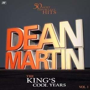 Альбом: Dean Martin - The Kings's Cool Years, Vol. 1