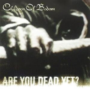 Альбом: Children Of Bodom - Are You Dead Yet?