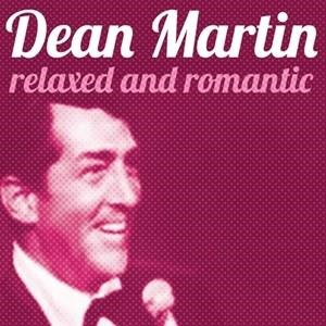 Альбом: Dean Martin - Relaxed and Romantic
