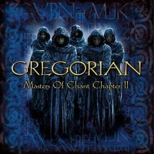 Альбом: Gregorian - Masters of Chant: Chapter II