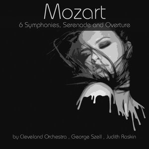 Альбом Cleveland Orchestra - Mozart: 6 Symphonies, Serenade and Overture