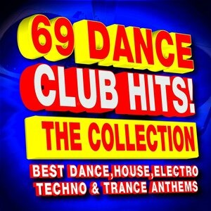 Альбом Dj Remix Factory - 69 Dance Club Hits! the Collection - The Best Dance, House, Electro, Techno & Trance Anthems