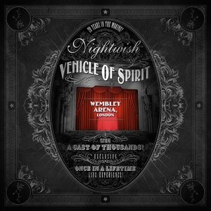Альбом Nightwish - Vehicle of Spirit: Wembley Arena