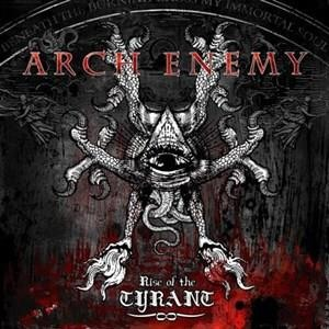 Альбом: Arch Enemy - Rise Of The Tyrant