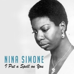 Альбом: Nina Simone - I Put a Spell on You