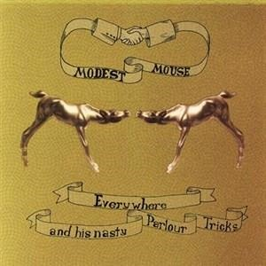 Альбом Modest Mouse - Everywhere and His Nasty Parlour Tricks