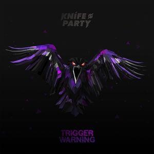 Альбом: Knife Party - Trigger Warning EP