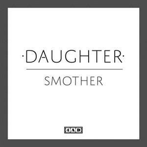 Альбом: Daughter - Smother