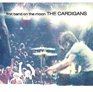 Альбом: The Cardigans - First Band On The Moon