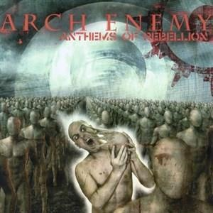 Альбом: Arch Enemy - Anthems Of Rebellion