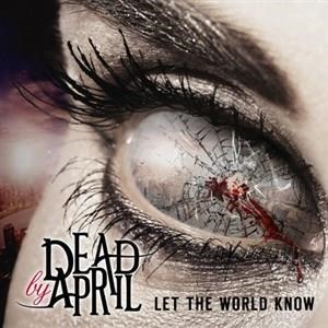 Альбом Dead by April - Let The World Know
