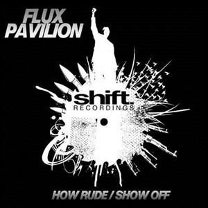 Альбом: Flux Pavilion - How Rude