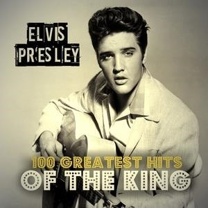 Альбом: Elvis Presley - 100 Greatest Hits of the King