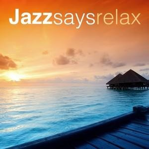 Альбом: Smooth Jazz - Jazz Says Relax