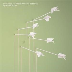 Альбом Modest Mouse - Good News For People Who Love Bad News