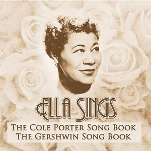 Альбом: Ella Fitzgerald - Ella Sings….The Cole Porter Song Book & The Gershwin Song Book