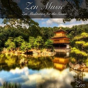 Альбом: Zen - Zen Music: Zen Meditation for the Senses