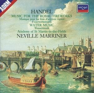 Альбом: Academy of St. Martin in the Fields - Handel: Music for the Royal Fireworks; Water Music Suites