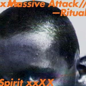 Альбом Massive Attack - Ritual Spirit