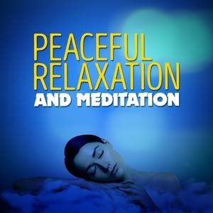 Альбом: Meditation - Peaceful Relaxation and Meditation