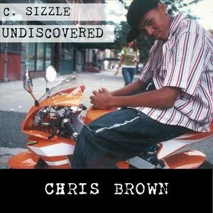 Альбом: Chris Brown - C. Sizzle Undiscovered