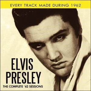 Альбом: Elvis Presley - The Complete '62 Sessions