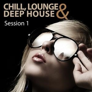 Альбом: Lounge - Chill Lounge & Deep House Session 1