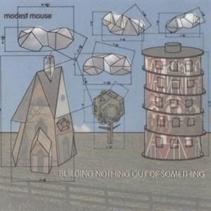 Альбом Modest Mouse - Building Nothing Out of Something
