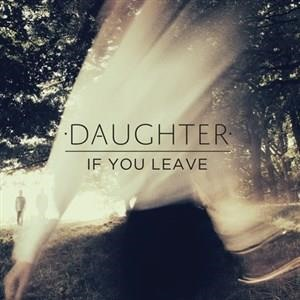 Альбом: Daughter - If You Leave