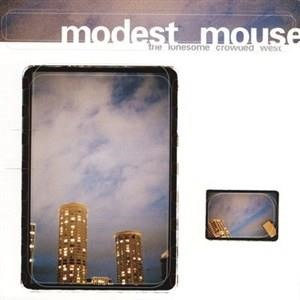 Альбом Modest Mouse - The Lonesome Crowded West