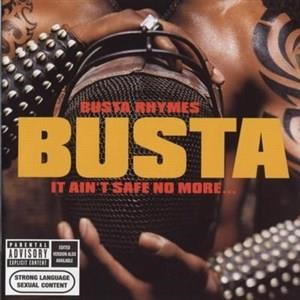 Альбом: Busta Rhymes - It Ain't Safe No More