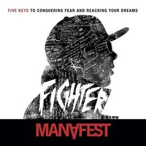 Альбом: Manafest - Fighter 5 Keys to Conquering Fear & Reaching Your Dreams