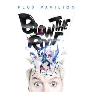 Альбом: Flux Pavilion - Blow The Roof
