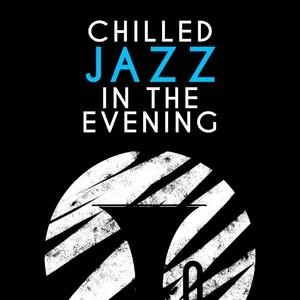 Альбом: Lounge - Chilled Jazz in the Evening