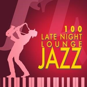 Альбом: Smooth Jazz - 100: Late Night Lounge Jazz